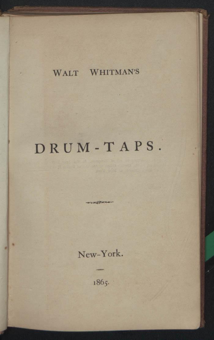Walt Whitman Archive Drum Taps 1865 The Walt Whitman